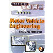 Motor Vehicle Engineering: The UPK for NVQ Level Two