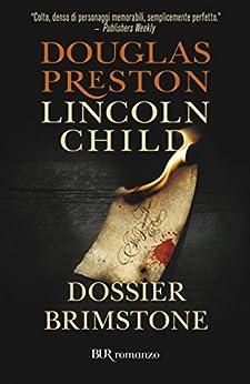 Dossier Brimstone: Serie di Pendergast Vol.5 (Narrativa) di [Child, Lincoln, Preston, Douglas]