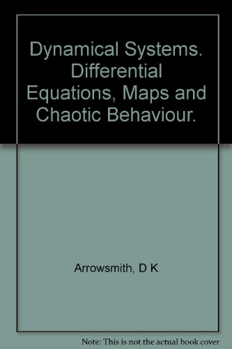 Dynamical Systems. Differential Equations, Maps and Chaotic Behaviour.