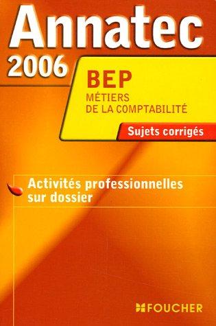 Annatec 2006 BEP Métiers de la comptabilité : Activités profesionnelles sur dossier