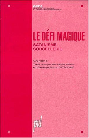 Le défi magique, tome 2, satanisme, sorcellerie