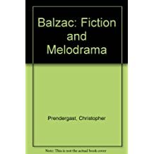 Balzac: Fiction and Melodrama