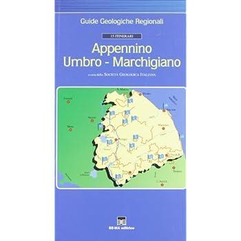 Guide Geologiche Regionali. 15 Itinerari «Appennino Umbro Marchigiano»