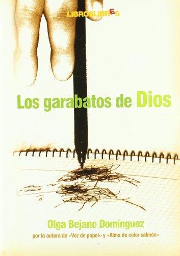 Los garabatos de Dios (Spanish Edition) by Olga Bejano (2009-01-28)