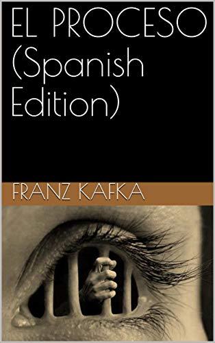 EL PROCESO por FRANZ  KAFKA
