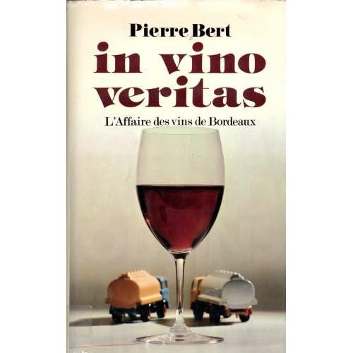 In vino veritas - l'affaire des vins de bordeaux in-8° br. 244 pp. 0, 316 kg