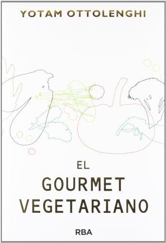 El gourmet vegetariano (GASTRONOMÍA Y COCINA) por YOTAM OTTOLENGHI