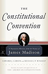 The Constitutional Convention: A Narrative History from the Notes of James Madison (Modern Library Classics (Paperback))