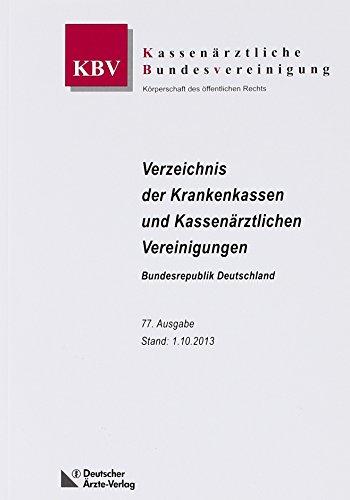 Verzeichnis der Krankenkassen und Kassenärztlichen Vereinigungen: Bundesrepublik Deutschland 77.Auflage