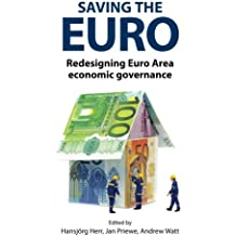 Saving the Euro: Redesigning Euro Area economic governance