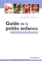 Guide de la petite enfance : Accompagner l'enfant de 0 à 6 ans