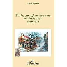 Paris, carrefour des arts et des lettres, 1880-1918