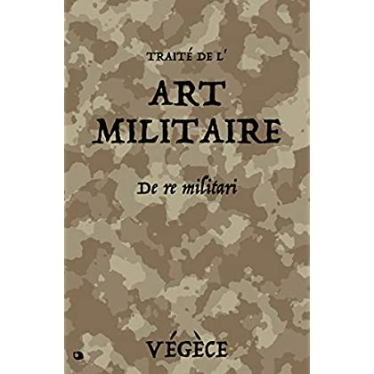Traité de l'Art Militaire: De Re Militari