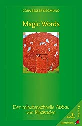 Magic Words: Der minutenschnelle Abbau von Blockaden