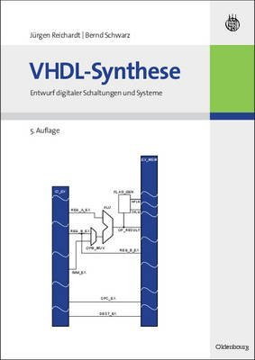 [(VHDL-Synthese : Entwurf Digitaler Schaltungen Und Systeme)] [By (author) Jürgen Reichardt ] published on (July, 2009)
