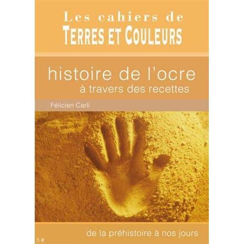 Histoire de l'ocre à travers des recettes : De la préhistoire à nos jours