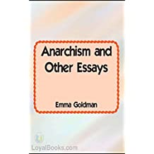 Anarchism and Other Essays [Special edition] (Annotated) (English Edition)