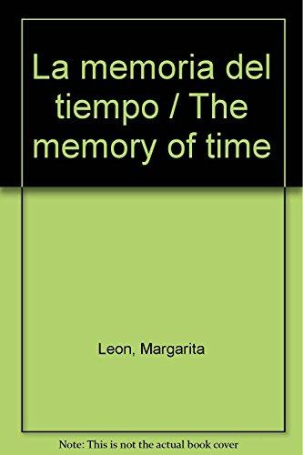 Descargar Libro La memoria del tiempo / The memory of time de Margarita Leon