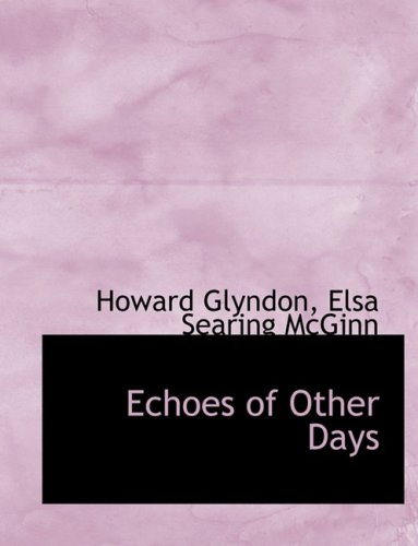 Echoes of Other Days (Large Print Edition)
