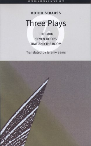 Three Plays: The Park, Seven Doors, Time and the Room (Oberon Modern Playwrights) by Botho Strauss (2006-08-02)