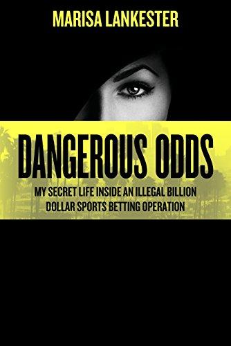 DANGEROUS ODDS : MY SECRET LIFE INSIDE AN ILLEGAL BILLION DOLLAR SPORTS BETTING OPERATION REVIEWS