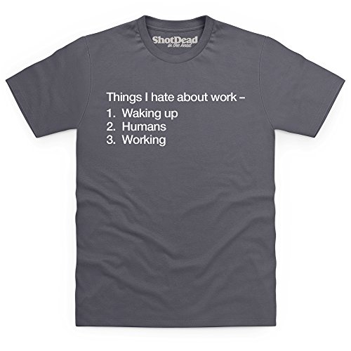 Things I Hate About Work T-Shirt, Herren Anthrazit