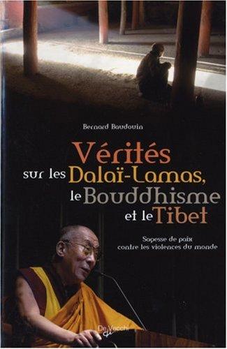 Vérités sur les Dalaï-Lamas, le bouddhisme et le Tibet : Sagesse de paix contre les violences du monde