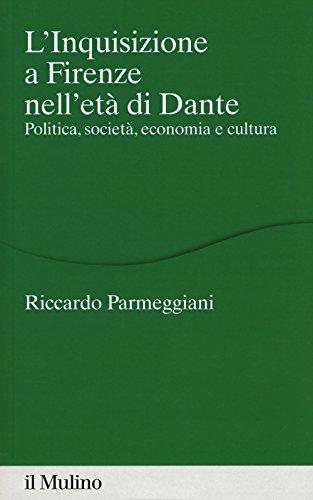 L'Inquisizione a Firenze nell'età di Dante. Politica, società, economia e cultura