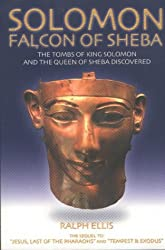 Solomon, Falcon of Sheba: The Tombs of King Solomon and the Queen of Sheba Discovered in Egypt