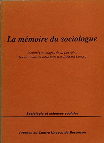 La mémoire du sociologue : Quelques images des identités lorraines
