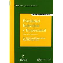 Fiscalidad individual y empresarial: Ejercicios resueltos (Tratados y Manuales de Economía)