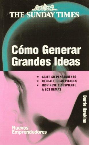 Como generar grandes ideas (Nuevos Emprendedores)