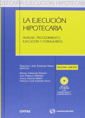 La Ejecución Hipotecaria - Análisis, procedimiento, ejecución y formularios: Incluye CD (Estudios y Comentarios de Legislación) por Manuel Fernández Rozado