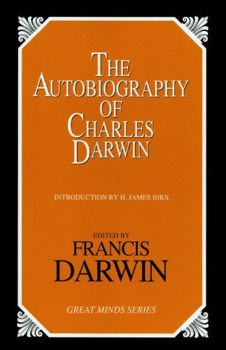 The Autobiography of Charles Darwin (Great Minds Series) 1st edition by Darwin, Charles (2000) Paperback