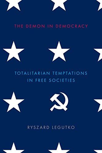 The Demon in Democracy: Totalitarian Temptations in Free Societies por Ryszard Legutko