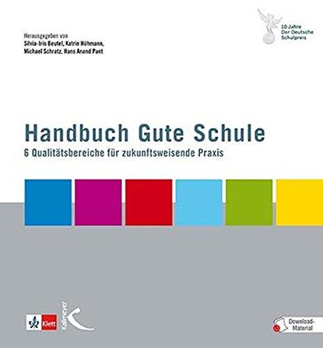 Handbuch Gute Schule: Sechs Qualitätsbereiche für eine zukunftsweisende Praxis