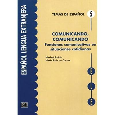 Comunicando, comunicando : Funciones comunicativas en situaciones cotidianas