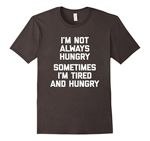 mens-im-not-always-hungry-t-shirt-funny-saying-sarcastic-novelty-large-asphalt