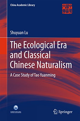 The Ecological Era and Classical Chinese Naturalism: A Case Study of Tao Yuanming (China Academic Library)