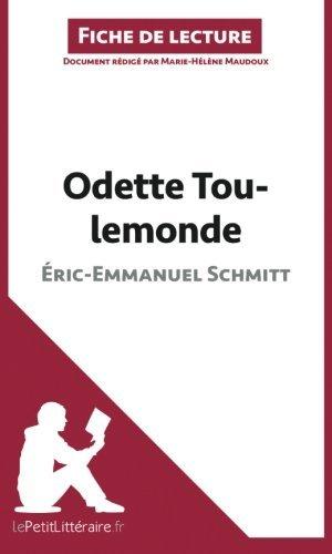 Odette Toulemonde d'??ric-Emmanuel Schmitt (Fiche de lecture): R??sum?? Complet Et Analyse D??taill??e De L'oeuvre (French Edition) by Marie-H??l???ne Maudoux (2014-04-22)