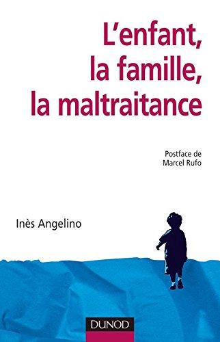 L'enfant, la famille, la maltraitance par Angelino