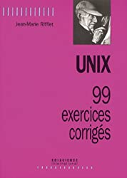 Unix : 99 exercices corrigés