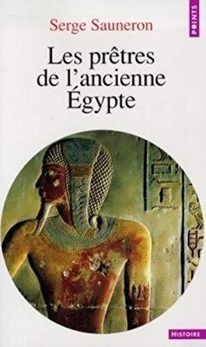 Les prêtres de l'ancienne Egypte par Serge Sauneron