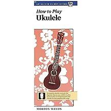 How to Play Ukulele. Handy Guide --- Ukulélé - Manus, Morton --- Alfred Publishing