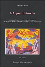 L'Apprenti sorcier - Textes, correspondances et documents (1932-1939) de Georges Bataille