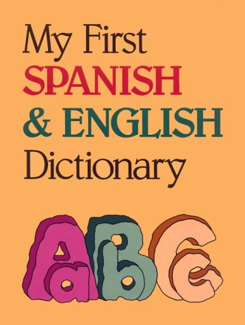 My First Spanish and English Dictionary por Passport Books