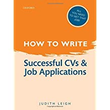 How to Write: Successful CVs and Job Applications by Judith Leigh (2013-10-29)
