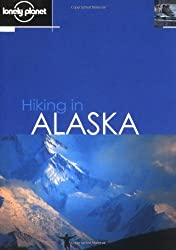 Lonely Planet Hiking in Alaska by Jim DuFresne (2000-12-02)