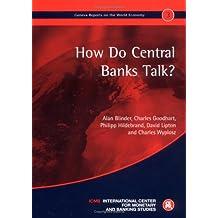 How do Central Banks Talk?: Geneva Reports on the World Economy 3