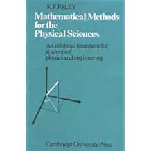 Mathematical Methods for the Physical Sciences: An Informal Treatment for Students of Physics and Engineering by K. F. Riley (1974-10-25)